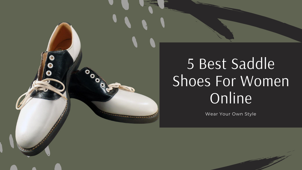 5 Best Saddle Shoes For Women Online